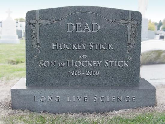 Tombstone: Hockey Stick is dead.