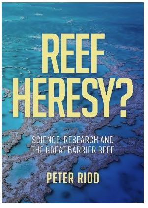 Peter Ridd's book. Reef Heresy